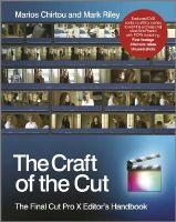 Riley, Mark, Chirtou, Marios - The Craft of the Cut: The Final Cut Pro X Editor's Handbook - 9781119951735 - V9781119951735