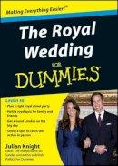 Julian Knight - The Royal Wedding For Dummies - 9781119970309 - V9781119970309