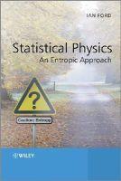 Ford, Ian - Statistical Physics - 9781119975304 - V9781119975304