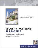 Fernandez-Buglioni, Eduardo - Security Patterns in Practice: Designing Secure Architectures Using Software Patterns (Wiley Software Patterns Series) - 9781119998945 - V9781119998945