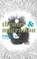 Cox, Emma - Theatre and Migration - 9781137004017 - V9781137004017