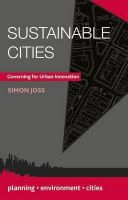 Joss, Simon - Sustainable Cities: Governing for Urban Innovation (Planning, Environment, Cities) - 9781137006356 - V9781137006356