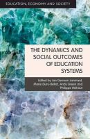 - The Dynamics and Social Outcomes of Education Systems (Education, Economy and Society) - 9781137025685 - V9781137025685