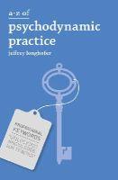 Longhofer, Jeffrey - A-Z of Psychodynamic Practice (Professional Keywords) - 9781137033864 - V9781137033864