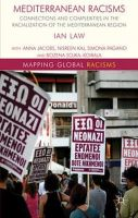 Law, Ian - Mediterranean Racisms: Connections and Complexities in the Racialization of the Mediterranean Region (Mapping Global Racisms) - 9781137263469 - V9781137263469