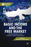- Basic Income and the Free Market: Austrian Economics and the Potential for Efficient Redistribution (Exploring the Basic Income Guarantee) - 9781137263582 - V9781137263582
