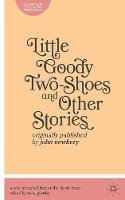 - Little Goody Two-Shoes and Other Stories - 9781137274274 - V9781137274274