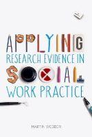 Webber, Martin - Applying Research Evidence in Social Work Practice - 9781137276100 - V9781137276100