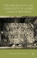 - The Originality and Complexity of Albert Camus's Writings - 9781137276537 - V9781137276537