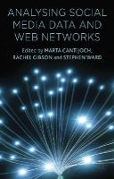 Gibson, Rachel - Analyzing Social Media Data and Web Networks - 9781137276766 - V9781137276766