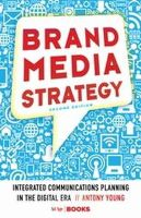 Young, Antony - Brand Media Strategy: Integrated Communications Planning in the Digital Era - 9781137279569 - V9781137279569