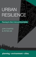 Coaffee, Jon, Lee, Peter - Urban Resilience: Planning for Risk, Crisis and Uncertainty (Planning, Environment, Cities) - 9781137288820 - V9781137288820