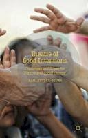 Snyder-Young, Dani - Theatre of Good Intentions: Challenges and Hopes for Theatre and Social Change - 9781137293022 - V9781137293022