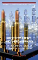 Baron, Joshua - Great Power Peace and American Primacy - 9781137299475 - V9781137299475