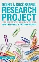 Davies, Martin Brett, Hughes, Nathan - Doing a Successful Research Project: Using Qualitative or Quantitative Methods - 9781137306425 - V9781137306425