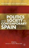 - Politics and Society in Contemporary Spain: From Zapatero to Rajoy (Europe in Transition: the Nyu European Studies Series) - 9781137306616 - V9781137306616