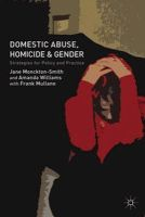 Monckton-Smith, Jane, Williams, Amanda - Domestic Abuse, Homicide and Gender: Strategies for Policy and Practice - 9781137307422 - V9781137307422