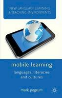Pegrum, Mark - Mobile Learning: Languages, Literacies and Cultures (New Language Learning and Teaching Environments) - 9781137309808 - V9781137309808