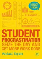 Tefula, Michael - Student Procrastination: Seize the Day and Get More Work Done (Palgrave Student to Student) - 9781137312457 - V9781137312457