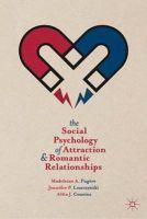 Fugère, Madeleine A., Leszczynski, Jennifer P., Cousins, Alita J. - The Social Psychology of Attraction and Romantic Relationships - 9781137324825 - V9781137324825