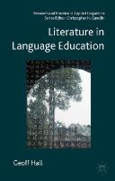 Hall, Geoff - Literature in Language Education (Research and Practice in Applied Linguistics) - 9781137331830 - V9781137331830