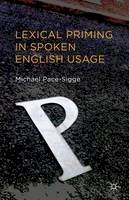 Pace-Sigge, Michael - Lexical Priming in Spoken English Usage - 9781137331892 - V9781137331892