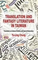 Chung, Yu-Ling - Translation and Fantasy Literature in Taiwan - 9781137332776 - V9781137332776