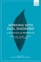 Hill, Darren, Penson, Bill, Charura, Divine - Working with Dual Diagnosis: A Psychosocial Perspective (Foundations of Mental Health Practice) - 9781137337665 - V9781137337665