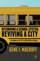 Maeroff, G. - Reforming a School System, Reviving a City: The Promise of Say Yes to Education in Syracuse - 9781137346827 - V9781137346827