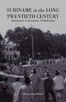 Hoefte, Rosemarijn - Suriname in the Long Twentieth Century - 9781137360120 - V9781137360120