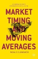 Glabadanidis, Paskalis - Market Timing and Moving Averages: An Empirical Analysis of Performance in Asset Allocation - 9781137364685 - V9781137364685