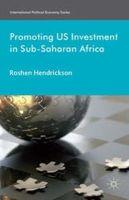 Hendrickson, Roshen - Promoting U.S. Investment in Sub-Saharan Africa (International Political Economy Series) - 9781137365439 - V9781137365439