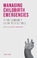 Bates, Karen, Crozier, Kenda - Managing Childbirth Emergencies in the Community and Low-Tech Settings - 9781137374813 - V9781137374813