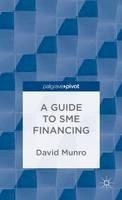 Munro, David - A Guide to SME Financing - 9781137375759 - V9781137375759