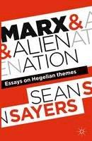 Sayers, Sean - Marx and Alienation - 9781137379856 - V9781137379856