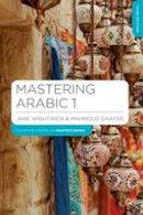 Wightwick, Jane, Gaafar, Mahmoud - Mastering Arabic: 1 - 9781137380449 - V9781137380449
