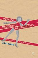Warden, Claire - Migrating Modernist Performance: British Theatrical Travels Through Russia - 9781137385697 - V9781137385697