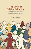 Edwards, Mark - The Limits of Political Belonging: An Adaptionist Perspective on Citizenship and Society - 9781137385857 - V9781137385857