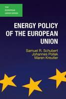Schubert, Samuel R. - Energy Policy of the European Union - 9781137388827 - V9781137388827