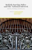 Edmunds, Timothy - British Foreign Policy and the National Interest: Identity, Strategy and Security - 9781137392343 - V9781137392343