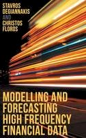 Degiannakis, Stavros, Floros, Christos - Modelling and Forecasting High Frequency Financial Data - 9781137396488 - V9781137396488