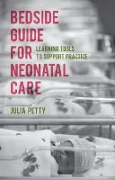 Petty, Julia - Bedside Guide for Neonatal Care: Learning Tools to Support Practice - 9781137398468 - V9781137398468