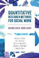 Teater, Barbra, Devaney, John, Forrester, Donald, Scourfield, Jonathan - Quantitative Research Methods for Social Work: Making Social Work Count - 9781137400260 - V9781137400260