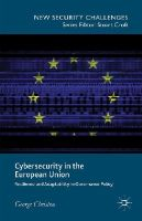 Christou, George - Cybersecurity in the European Union: Resilience and Adaptability in Governance Policy (New Security Challenges) - 9781137400512 - V9781137400512