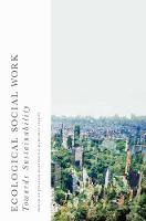 McKinnon, Jennifer, Alston, Margaret - Ecological Social Work: Towards Sustainability - 9781137401359 - V9781137401359