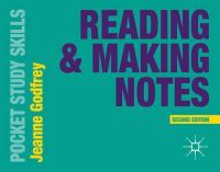 Godfrey, Jeanne - Reading and Making Notes (Pocket Study Skills) - 9781137402585 - V9781137402585