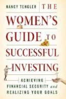 Tengler, Nancy - The Women's Guide to Successful Investing: Achieving Financial Security and Realizing Your Goals - 9781137403346 - V9781137403346