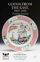 - Goods from the East, 1600-1800: Trading Eurasia (Europe's Asian Centuries) - 9781137403933 - V9781137403933