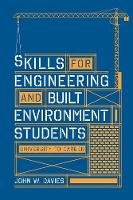 Davies, John W. - Skills for Engineering and Built Environment Students: University to Career - 9781137404213 - V9781137404213
