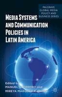 - Media Systems and Communication Policies in Latin America (Palgrave Global Media Policy and Business) - 9781137409041 - V9781137409041